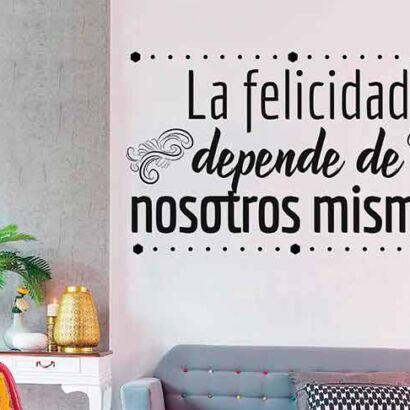 Vinilo Frases La Felicidad Depende de Nosotros