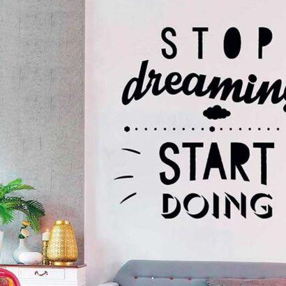 Vinilo Frases Stop Dreaming